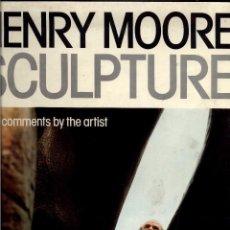Libros de segunda mano: HENRY MOORE SCULPTURE. Lote 97203991