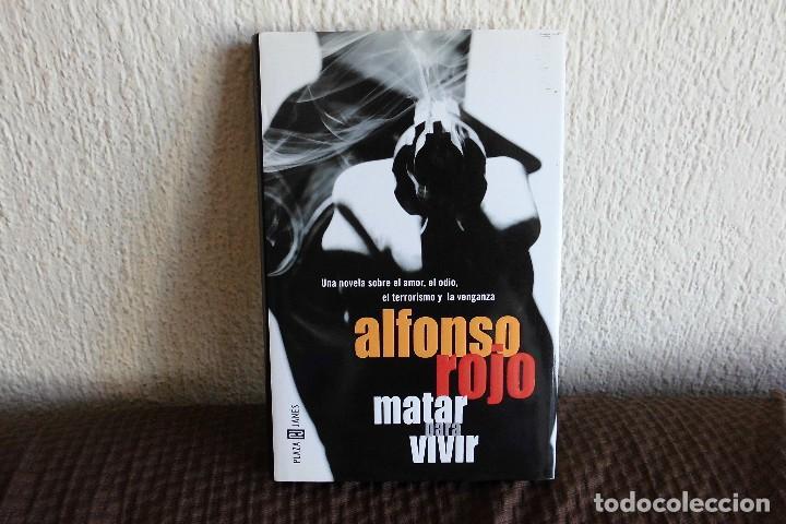 MATAR PARA VIVIR. ALFONSO ROJO. LIBRO (Libros de Segunda Mano (posteriores a 1936) - Literatura - Otros)