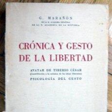 Libros de segunda mano: CRONICA Y GESTO DE LA LIBERTAD. AVATAR DE TIBERIO CÉSAR. PSICOLOGÍA DEL GESTO(1938). Lote 97213923