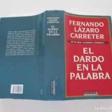 Libros de segunda mano: FERNANDO LÁZARO CARRETER. EL DARDO EN LA PALABRA. RMT82813. . Lote 97222983