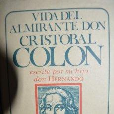 Libros de segunda mano: VIDA DEL ALMIRANTE DON CRISTOBAL COLON ESCRITA POR SU HIJO DON HERNANDO. EFE. MEXICO. Lote 97232671