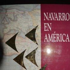 Libros de segunda mano: NAVARROS EN AMERICA. CINCO CRONICAS. GOBIERNO NAVARRA. 1992. Lote 97237735