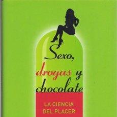Libros de segunda mano: PAUL MARTIN : SEXO, DROGAS Y CHOCOLATE (LA CIENCIA DEL PLACER). EDICIONES B, NO FICCIÓN, 2009. Lote 97241419