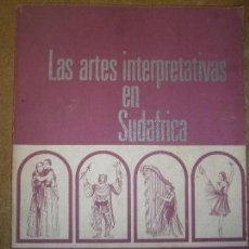 Libros de segunda mano: LIBROS ARTE AFRICA - LAS ARTES INTERPRETATIVAS EN SUDAFRICA 1969. Lote 97247575