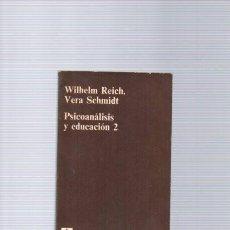 Libros de segunda mano: WILHELM REICH & VERA SCHMIDT - PSICOANALISIS Y EDUCACION 2 - ANAGRAMA ED. 1973 . Lote 97309183