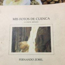 Libros de segunda mano: FERNANDO ZOBEL-MIS FOTOS DE CUENCA-1981-EDICION LIMITADA DE 3500 EJEMPLARES-MUSEO DE ARTE ABSTRACTO. Lote 97328580