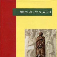 Libros de segunda mano: VALLE PÉREZ: IMAXES DA ARTE EN GALICIA. Lote 97332283