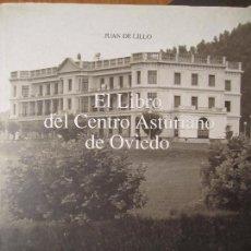 Libros de segunda mano: EL LIBRO DEL CENTRO ASTURIANO DE OVIEDO. JUAN DE LILLO. OVIEDO, 1995. GRAN FORMATO: 23 X 29 CMS.. Lote 97335794