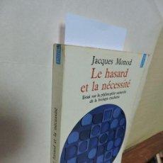 Libros de segunda mano: LE HASARD ET LA NÉCESSITÉ. MONOD, JACQUES. COL. POINTS. ED. ÉDITIONS DU SEUIL. FRANCE 1970. Lote 97346159