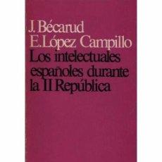 Libros de segunda mano: LOS INTELECTUALES ESPAÑOLES DURANTE LA II REPÚBLICA. Lote 97347891