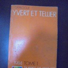 Libros de segunda mano: CATALOGUE YVERT ET TELLIER. 1984. TOME 1. TIMBRES DE FRANCE. A COLOR. Lote 97353387