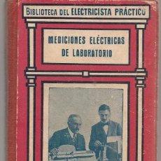 Libros de segunda mano: BIBLIOTECA DEL ELECTRICISTA PRÁCTICO. Nº 18.MEDICIONES ELÉCTRICAS DE LABORATORIO.GALLARCH EDT.(Z/22). Lote 97367459
