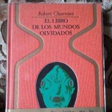 Libros de segunda mano: EL LIBRO DE LOS MUNDOS OLVIDADOS, DE ROBERT CHARROUX. 1A ED, ENERO 1976. OTROS MUNDOS. EXCELENTE EST. Lote 97398331