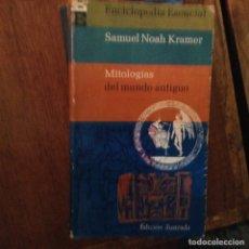 Libros de segunda mano: MITOLOGÍAS DEL MUNDO ANTIGUO. SAMUEL NOAH. Lote 97410751