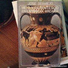 Libros de segunda mano: MITO Y PARENTESCO EN LA GRECIA ARCAICA. JOSÉ BERMEJO. Lote 97411700