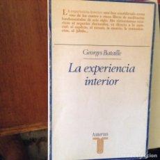 Libros de segunda mano: LA EXPERIENCIA INTERIOR. GEORGE BATAILLE. Lote 97413994