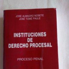 Libros de segunda mano: INSTITUCIONES DE DERECHO PROCESAL (PROCESO PENAL, DE J. ALMAGRO. Lote 97499383