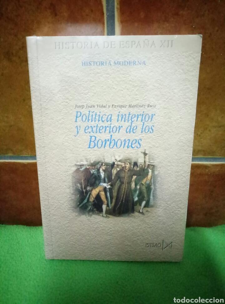 POLÍTICA INTERIOR Y EXTERIOR DE LOS BORBONES, HISTORIA DE ESPAÑA-HISTORIA MODERNA DE ESPAÑA, NUEVO (Libros de Segunda Mano - Historia - Otros)
