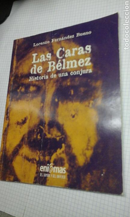 LAS CARAS DE BELMEZ.HISTORIA DE UNA CONJURA.LORENZO FERNANDEZ BUENO (Libros de Segunda Mano - Parapsicología y Esoterismo - Otros)