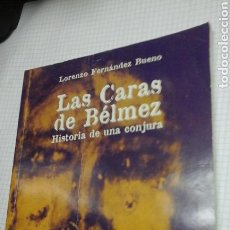 Libros de segunda mano: LAS CARAS DE BELMEZ.HISTORIA DE UNA CONJURA.LORENZO FERNANDEZ BUENO. Lote 97512523
