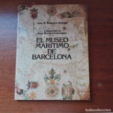 Libros de segunda mano: EL MUSEO MARÍTIMO DE BARCELONA - MARTÍNEZ HIDALGO, JOSÉ M.. Lote 97517311