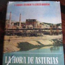 Libros de segunda mano: LA HORA DE ASTURIAS. F. LABADIE OTERMIN Y G. CEREZO BARREDO. EDICIONES IBEROAMERICANAS, S.A. 1956. T. Lote 97518323