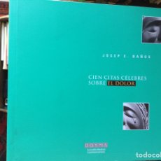 Libros de segunda mano: CIEN CITAS CÉLEBRES SOBRE EL,DOLOR. Lote 97553879
