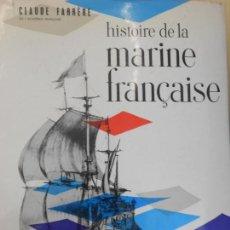 Libros de segunda mano: HISTOIRE DE LA MARINE FRANÇAISE-CLAUDE FARRERE. Lote 97566875
