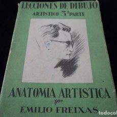 Libros de segunda mano: LECCIONES DE DIBUJO ARTÍSTICO. 3. ANATOMÍA ARTÍSTICA, DE EMILIO FREIXAS. (E. MESEGUER 1946). Lote 97570939