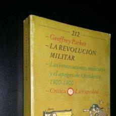 Libros de segunda mano: LA REVOLUCION MILITAR / INNOVACIONES MILITARES Y EL APOGEO DE OCCIDENTE 1500-1800 / GEOFFREY PARKER. Lote 97642155