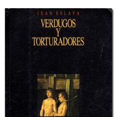 Gebrauchte Bücher - Juan ESLAVA.– Verdugos y torturadores. Madrid, Temas de Hoy, Historia de España, 1991 - 97655843
