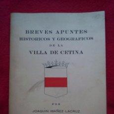 Libros de segunda mano: VILLA DE CETINA BREVES APUNTES HISTORICOS JOAQUIN IBAÑEZ 22 CMS 150 GRS 1973 K1. Lote 97658107
