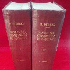 Libros de segunda mano: MANUAL DEL CONSTRUCTOR DE MÁQUINAS - H DUBBEL - TOMOS I Y II - EDIT. LABOR - MADRID - 1945 - . Lote 97658655
