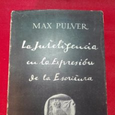 Libros de segunda mano: LA INTELIGENCIA EN LA EXPRESIÓN DE LA ESCRITURA - MAX PULVER - E. VICTORIANO SUAREZ - MADRID - 1961 . Lote 97662091