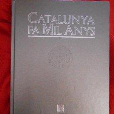 Libros de segunda mano: CATALUNYA FA MIL ANYS. Lote 97678387