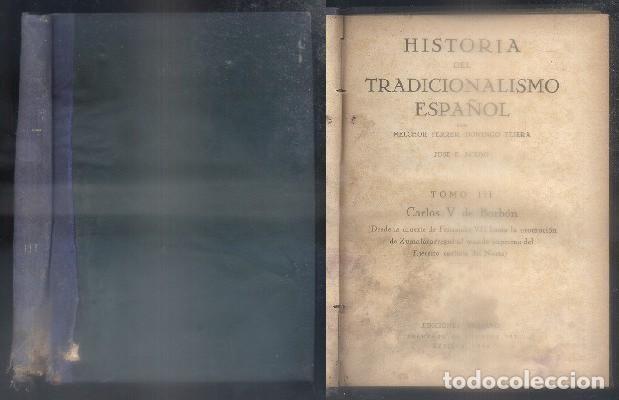 HISTORIA DEL TRADICIONALISMO ESPAÑOL. TOMO III.- FERRER, M. / TEJERA, D. / F. ACEDO, J.- A-CAR-123. (Libros de Segunda Mano - Historia - Otros)