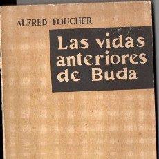 Libros de segunda mano: FOUCHER : LAS VIDAS ANTERIORES DE BUDA (TAURUS, 1959). Lote 97748347