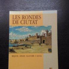 Libros de segunda mano: LES RONDES DE CIUTAT, LLAUGER I LLULL, MIQUEL ANGEL, 1992. Lote 97768931