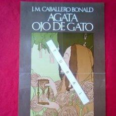 Libros de segunda mano: CARTEL ORIGINAL AGATA OJO DE GATO J.M. CABALLERO BONALD 60 CMS . Lote 97776183