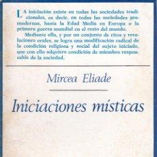 Libros de segunda mano: MIRCEA ELIADE. INICIACIONES MÍSTICAS. MADRID, 1975.. Lote 97730551