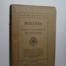 BOLETIN DE LA SOCIEDAD CASTELLONENSE DE CULTURA. TOMO XIII - JULIO-AGOSTO 1932 - CUADERNO IV