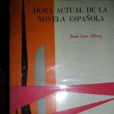 Libros de segunda mano: HORA ACTUAL DE LA NOVELA ESPAÑOLA, JUAN LUIS ALBORG, ED. TAURUS. Lote 97789111