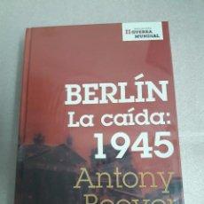 Libros de segunda mano: BERLÍN LA CAÍDA: 1945 / ANTONY BEEVOR - SEGUNDA GUERRA MUNDIAL. Lote 97818887