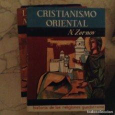 Libros de segunda mano: CRISTIANISMO ORIENTAL. N. ZERNOV. Lote 97825186