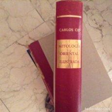 Libros de segunda mano: MITOLOGÍA ORIENTAL ILUSTRADA. CARLOS CID. VERGARA. Lote 97825423