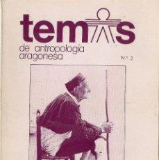 Libros de segunda mano: TEMAS DE ANTROPOLOGÍA ARAGONESA Nº 2. DIR.: JOSÉ LUIS ACÍN FANLO. (1983). Lote 97842956