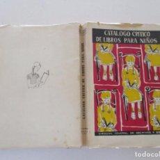 Libros de segunda mano: CATÁLOGO CRÍTICO DE LIBROS PARA NIÑOS. RM83035. . Lote 97848927