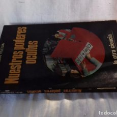 Libros de segunda mano: NUESTROS PODERES OCULTOS-JEAN RIVERAIN- LA OTRA CIENCIA-MARTINEZ ROCA-1973-FOTO INDICE. Lote 97881711
