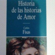 Libros de segunda mano: HISTORIA DE LAS HISTORIAS. CARLOS FISAS. Lote 97949199