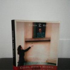 Libros de segunda mano: GARCÍA CANDAU - CELOS, AMOR Y MUERTE - TRAGEDIAS Y PASIONES DEL TOREO - ESPASA, 2003 - FOTOS . Lote 97962755